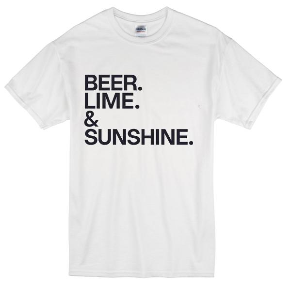 Beer Lime and Sunshine Tshirt