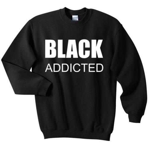Black Addicted Sweatshirt