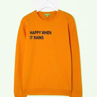 Happy When it rains sweatshirt