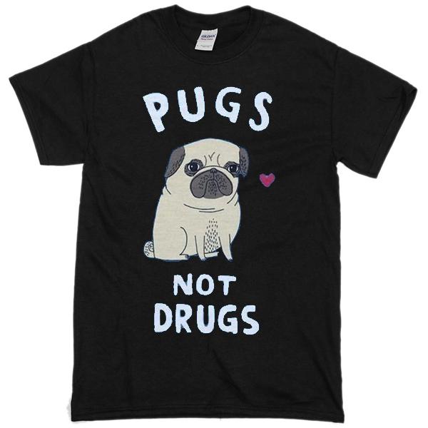 Love Pugs Not Drugs T-shirt