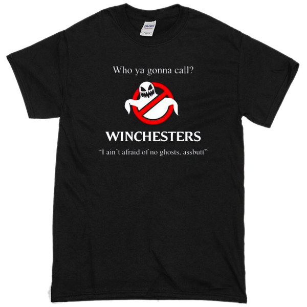 Who Ya Gonna Call Winchesters Unisex T-Shirt