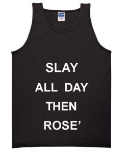 slay all day then rose' Adult tank top