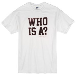 Who is A T-shirt