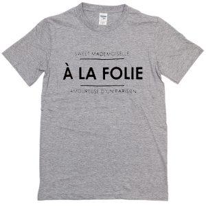 a la folie T-Shirt
