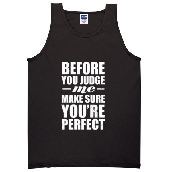 before you judge me quotes Adult tank top