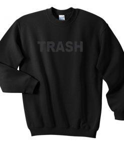 Trash Unisex Sweatshirts