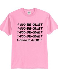 1-800-be-quite-hotlinebling-t-shirt
