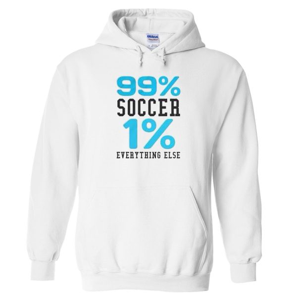 99% soccer 1 % everything else white Hoodies