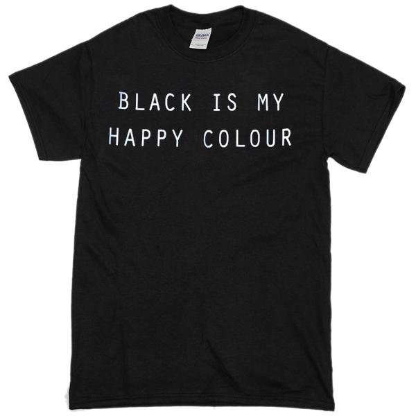 Black is my happy colour T-shirtBlack is my happy colour T-shirt 8f38b2e4c7f