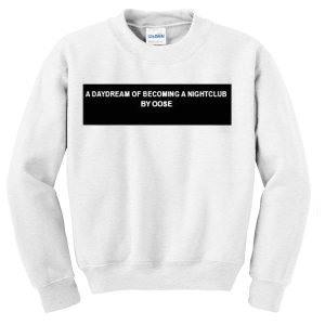 a daydream of becoming a nightclub Unisex Sweatshirts