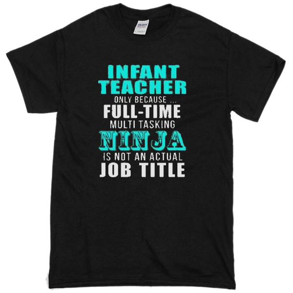 INFANT teacher T-shirt