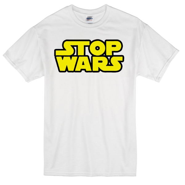 stop wars star wars t-shirt