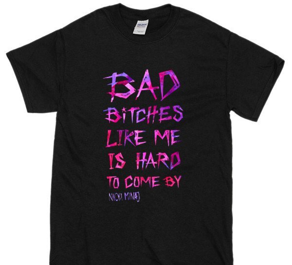 bad bitches like me T-shirt