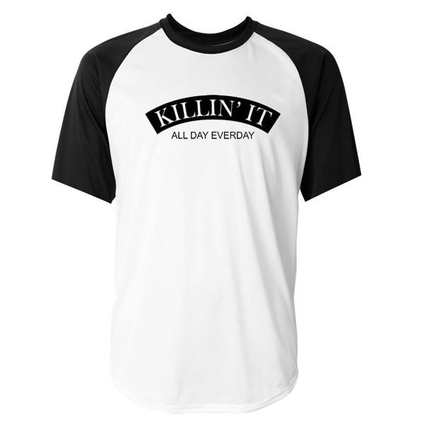 Killin It All Day Everyday Raglan T-shirt