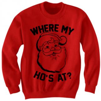 Where my ho's at Sweatshirt