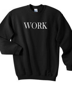 work font sweatshirt