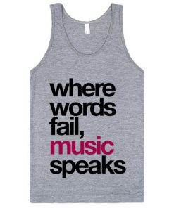 Where Words Fail Music Speaks Fun grey Tanktop