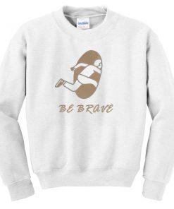 Be brave Portal white Sweatshirt