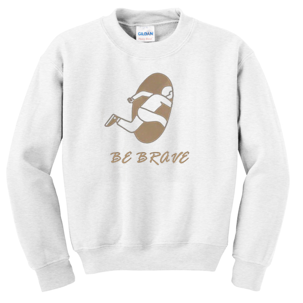 Be brave Portal white Sweatshirt
