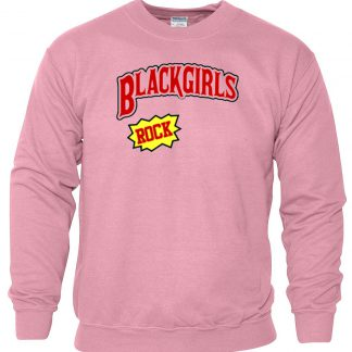 Black Girl Rocks pink Sweatshirt