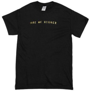 Take Me Higher black T-shirt