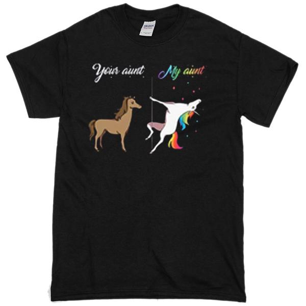 Your aunt my aunt T-shirt