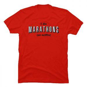 I Do Marathon on Netflix T-shirt