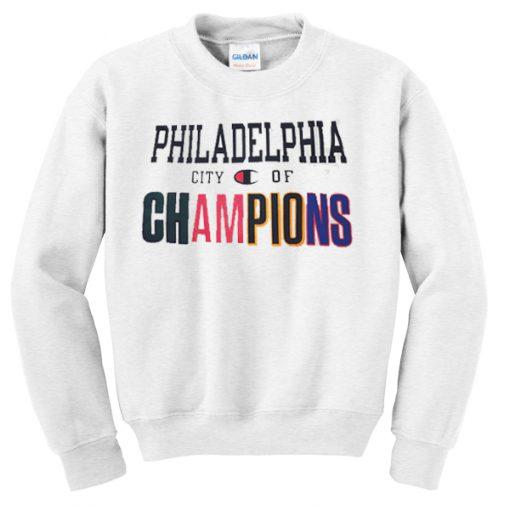 Philadelphia City of Champions Sweatshirt