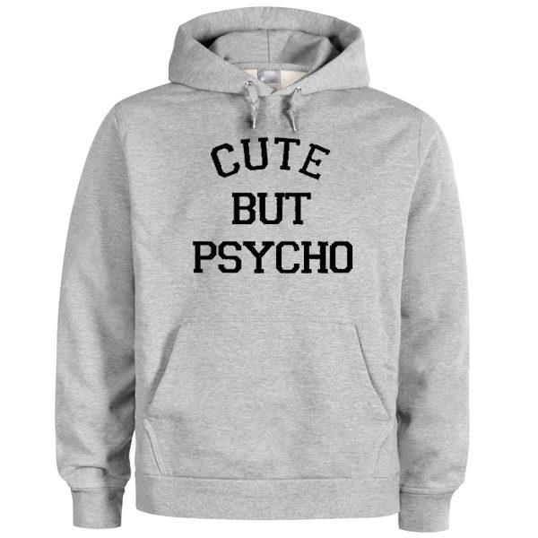 Cute But Psycho Grey Hoodie