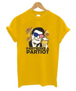 Party Like A Patriot T shirt
