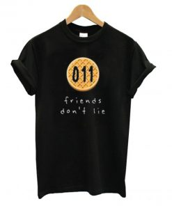 011 Friends Don't Lie TShirt