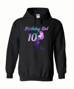 10th Birthday Girl Of Mermaid Hoodie
