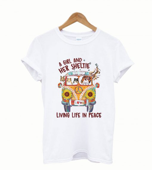 A Girl And Her Sheltie Living Life In Peace T Shirt