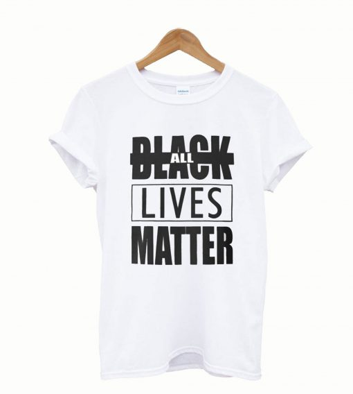 All Black Lives Matter T shirt