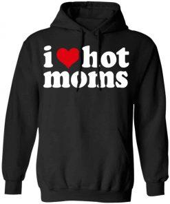 I Love Moms Hoodie