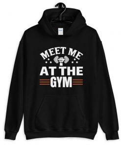 Meet Me At The Gym Hoodie